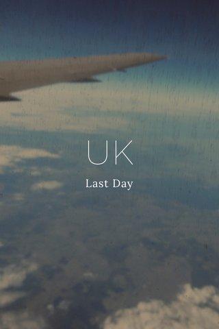 UK Last Day