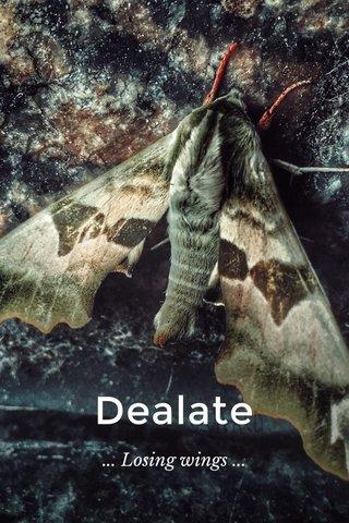 Dealate ... Losing wings ...