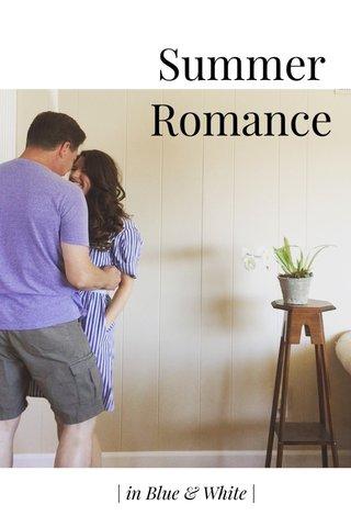 Summer Romance | in Blue & White |