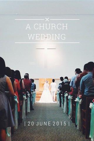 A CHURCH WEDDING | 20 JUNE 2015 |