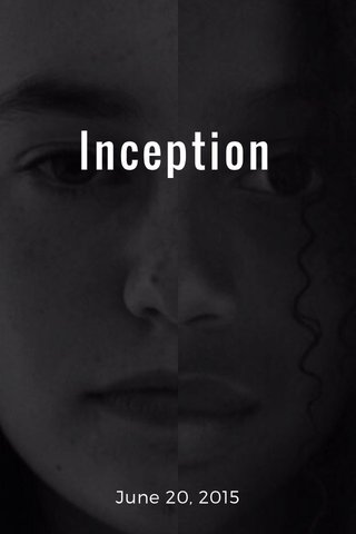 Inception June 20, 2015