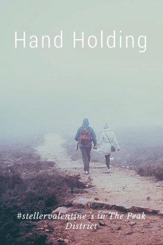 Hand Holding #stellervalentine 's in The Peak District