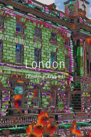 London (Fooling Around)