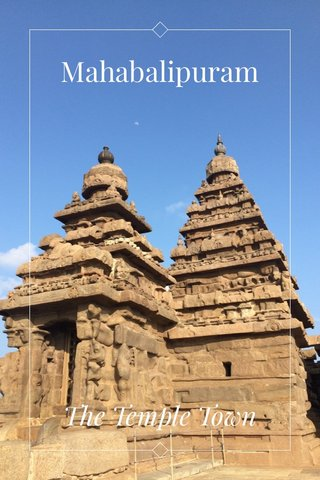 Mahabalipuram The Temple Town