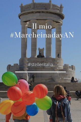 Il mio #MarcheinadayAN #stelleritalia
