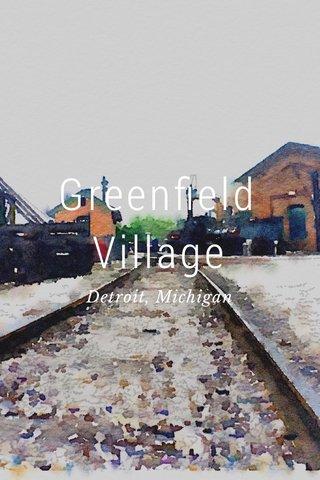 Greenfield Village Detroit, Michigan