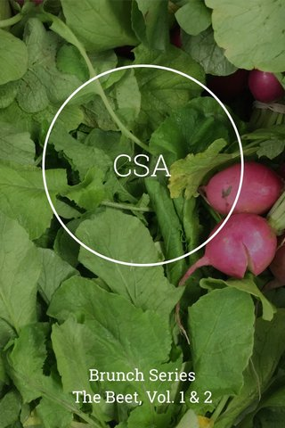 CSA Brunch Series The Beet, Vol. 1 & 2