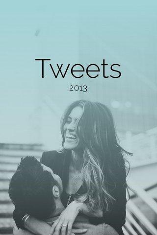 Tweets 2013
