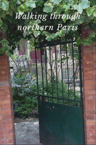 northern Paris Walking through