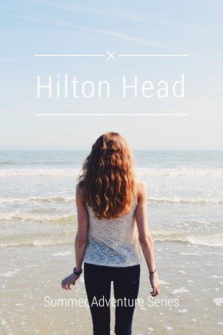 Hilton Head Summer Adventure Series