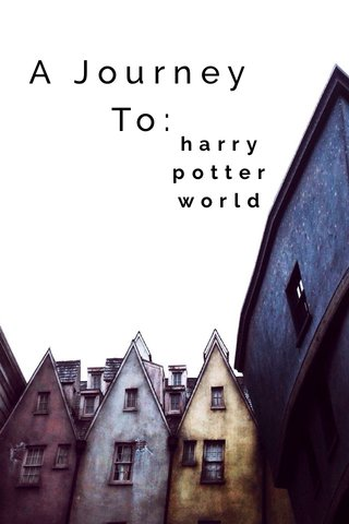 harry potter world A Journey To: