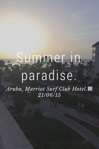 Summer in paradise. Aruba, Marriot Surf Club Hotel.🏢 21/06/15