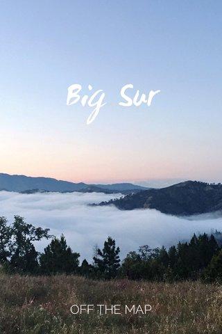 Big Sur OFF THE MAP