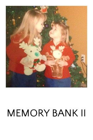 MEMORY BANK II