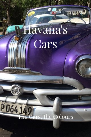 Havana's Cars The Cars, the Colours