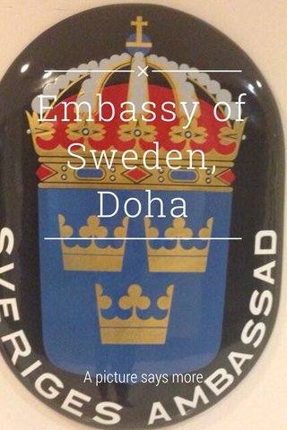 Embassy of Sweden, Doha A picture says more