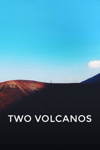 TWO VOLCANOS
