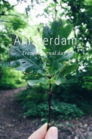 Amsterdam Travel Journal day 5