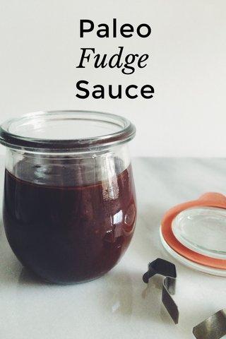 Paleo Sauce Fudge
