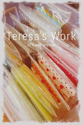 Teresa's Work iPhone sleeve