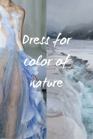 Dress for color of nature