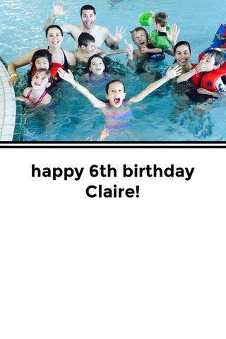 happy 6th birthday Claire!