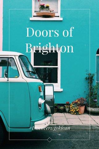 Doors of Brighton #Discoverwgokican