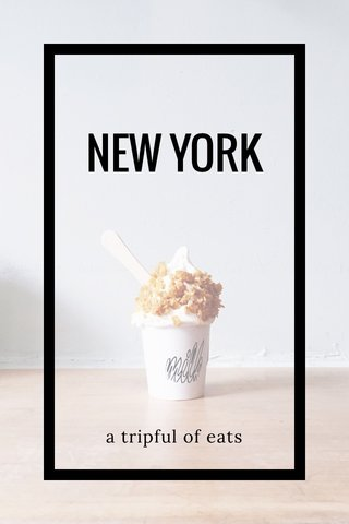 NEW YORK a tripful of eats