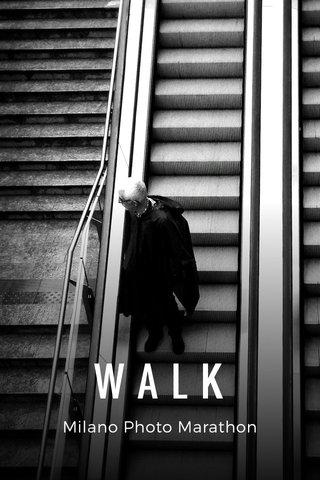 WALK Milano Photo Marathon