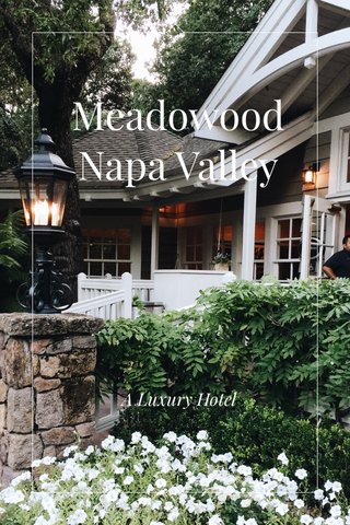 Meadowood Napa Valley A Luxury Hotel