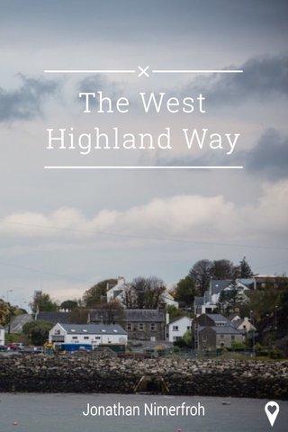 The West Highland Way Jonathan Nimerfroh