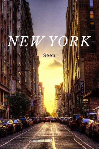 NEW YORK Seen