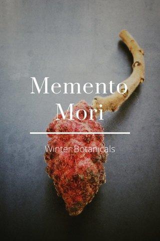 Memento Mori Winter Botanicals