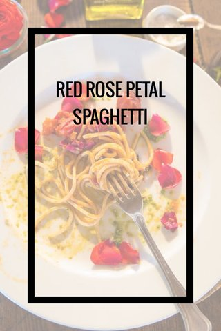 RED ROSE PETAL SPAGHETTI