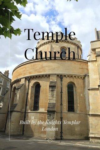 Temple Church Built by the Knights Templar London