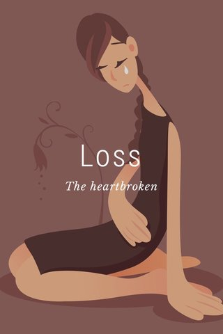 Loss The heartbroken