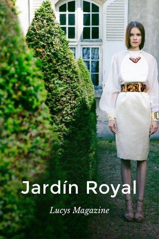 Jardín Royal Lucys Magazine