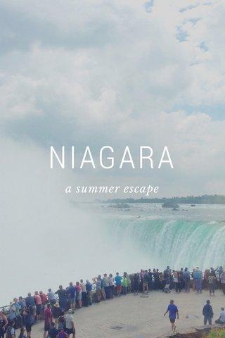 NIAGARA a summer escape