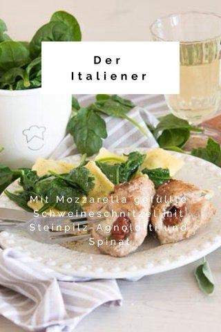 Der Italiener Mit Mozzarella gefüllte Schweineschnitzel mit Steinpilz-Agnolotti und Spinat