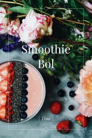 Smoothie Bol | Time |
