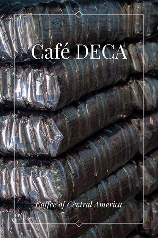 Café DECA Coffee of Central America