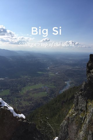 Big Si Sitting on top of the world