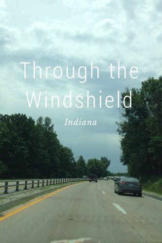 Through the Windshield Indiana