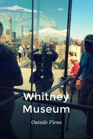 Whitney Museum Outside Views