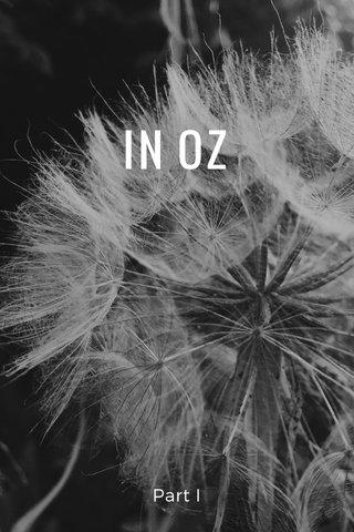 IN OZ Part I