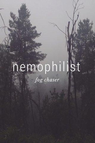 nemophilist fog chaser