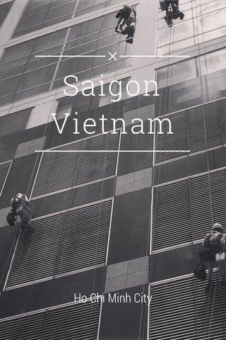 Saigon Vietnam Ho Chi Minh City