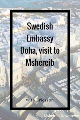 Swedish Embassy Doha, visit to Mshereib with Ericsson
