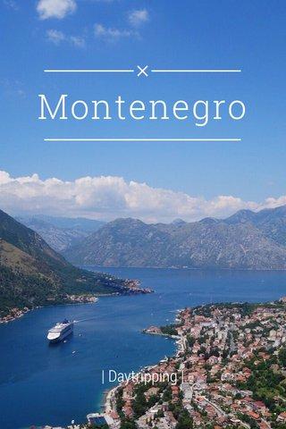 Montenegro   Daytripping  