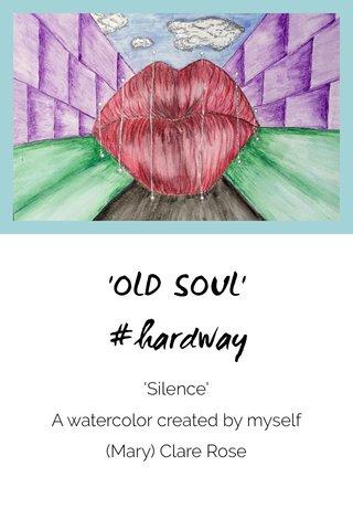 'OLD SOUL' #hardway
